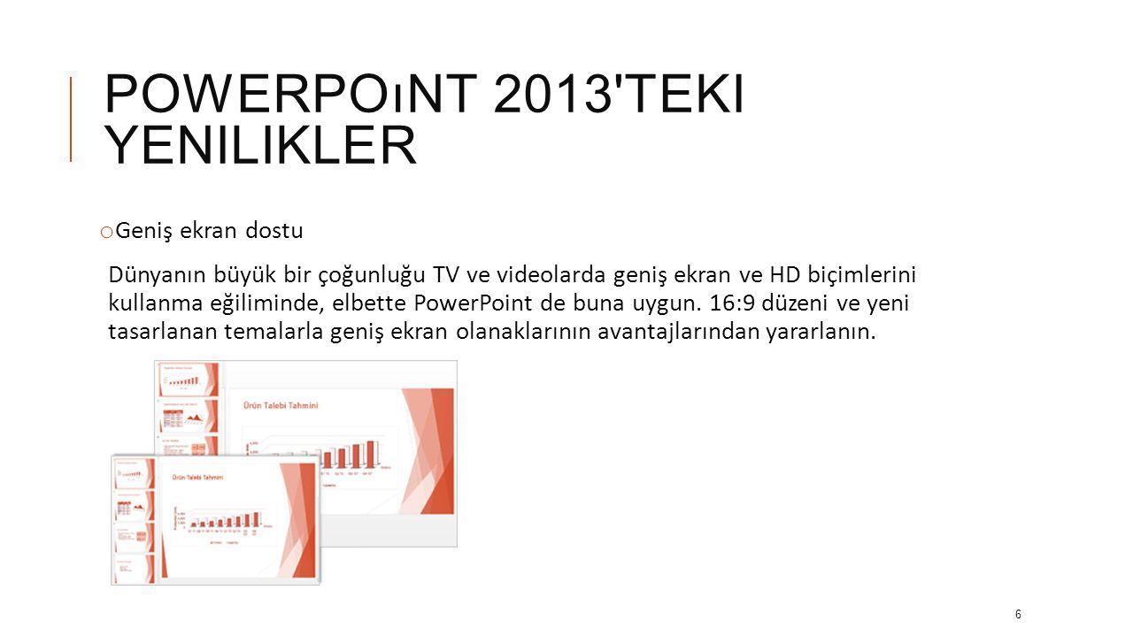 POWERPOıNT 2013 TEKI YENILIKLER • Sunucu Görünümünü tek monitörde kullanma Sunucu Görünümüne artık birden çok monitör gerekmiyor.