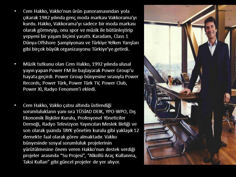 • Cem Hakko, Vakko'nun ürün panoramasından yola çıkarak 1982 yılında genç moda markası Vakkorama'yı kurdu. Hakko, Vakkorama'yı sadece bir moda markası