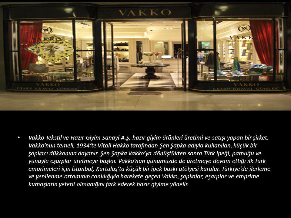 • Vakko Tekstil ve Hazır Giyim Sanayi A.Ş, hazır giyim ürünleri üretimi ve satışı yapan bir şirket. Vakko'nun temeli, 1934'te Vitali Hakko tarafından
