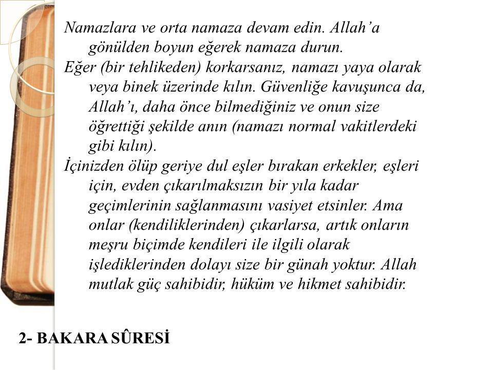 Namazlara ve orta namaza devam edin. Allah'a gönülden boyun eğerek namaza durun. Eğer (bir tehlikeden) korkarsanız, namazı yaya olarak veya binek üzer