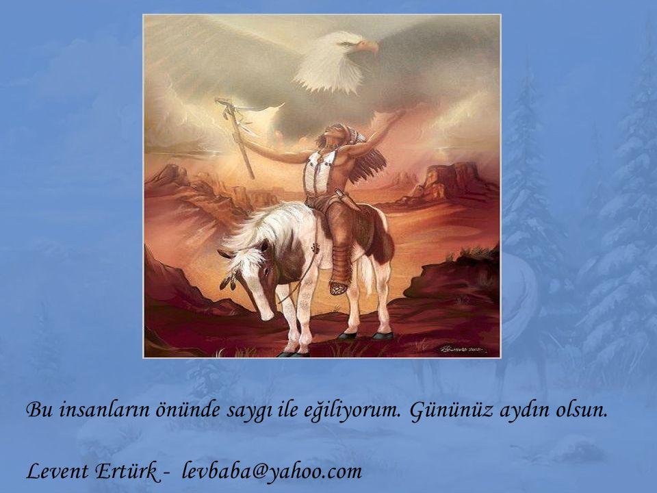 Bu insanların önünde saygı ile eğiliyorum. Gününüz aydın olsun. Levent Ertürk - levbaba@yahoo.com