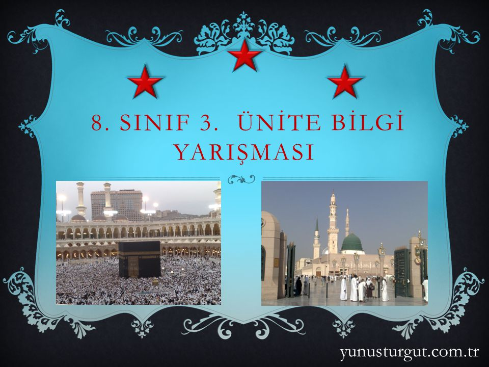 8. SINIF 3. ÜNİTE BİLGİ YARIŞMASI yunusturgut.com.tr