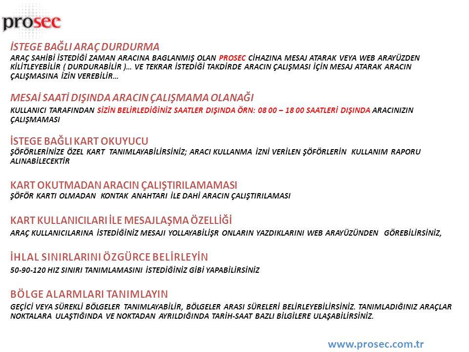 ARAÇ DETAY BİLGİ KUTUSU ARAÇ BİLGİ - SON 10 KONUM - SON 10 PARK - SON 10 İHLAL – ARAÇ TANIMLAMALARI www.prosec.com.tr