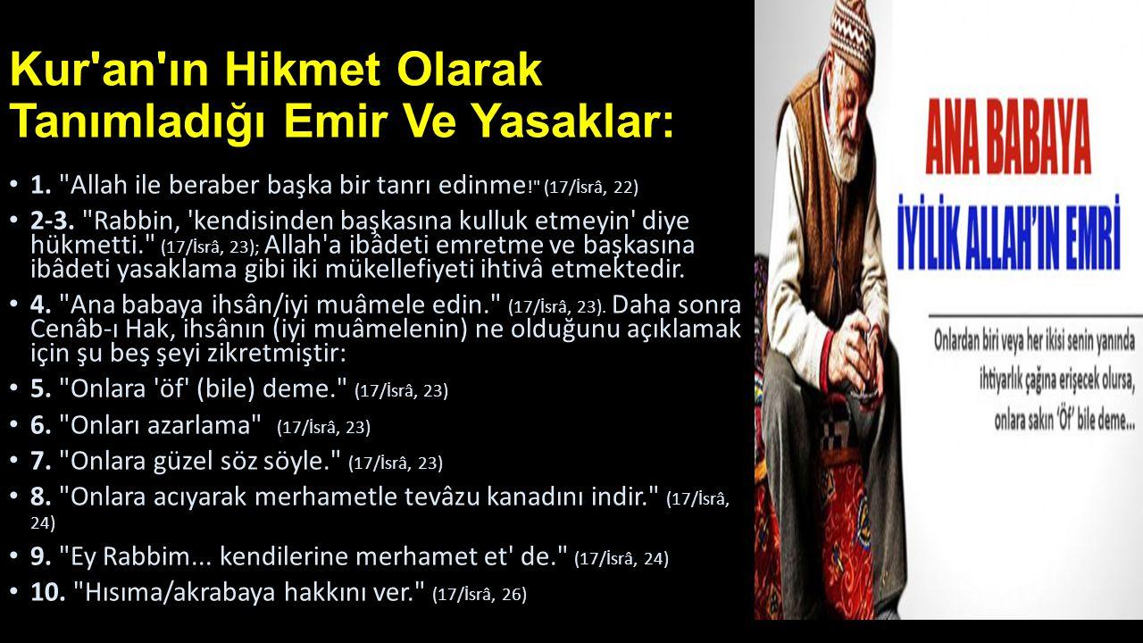 Kur'an'ın Hikmet Olarak Tanımladığı Emir Ve Yasaklar: • 1.