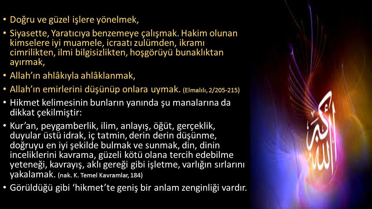 Hikmetin Kur'andaki Dört Anlamı: • Bazı bilginler 'hikmet'in Kur'an'da dört anlamda kullanıldığı görüşündedirler: • 1- Kur'an'ın öğütleri anlamında.