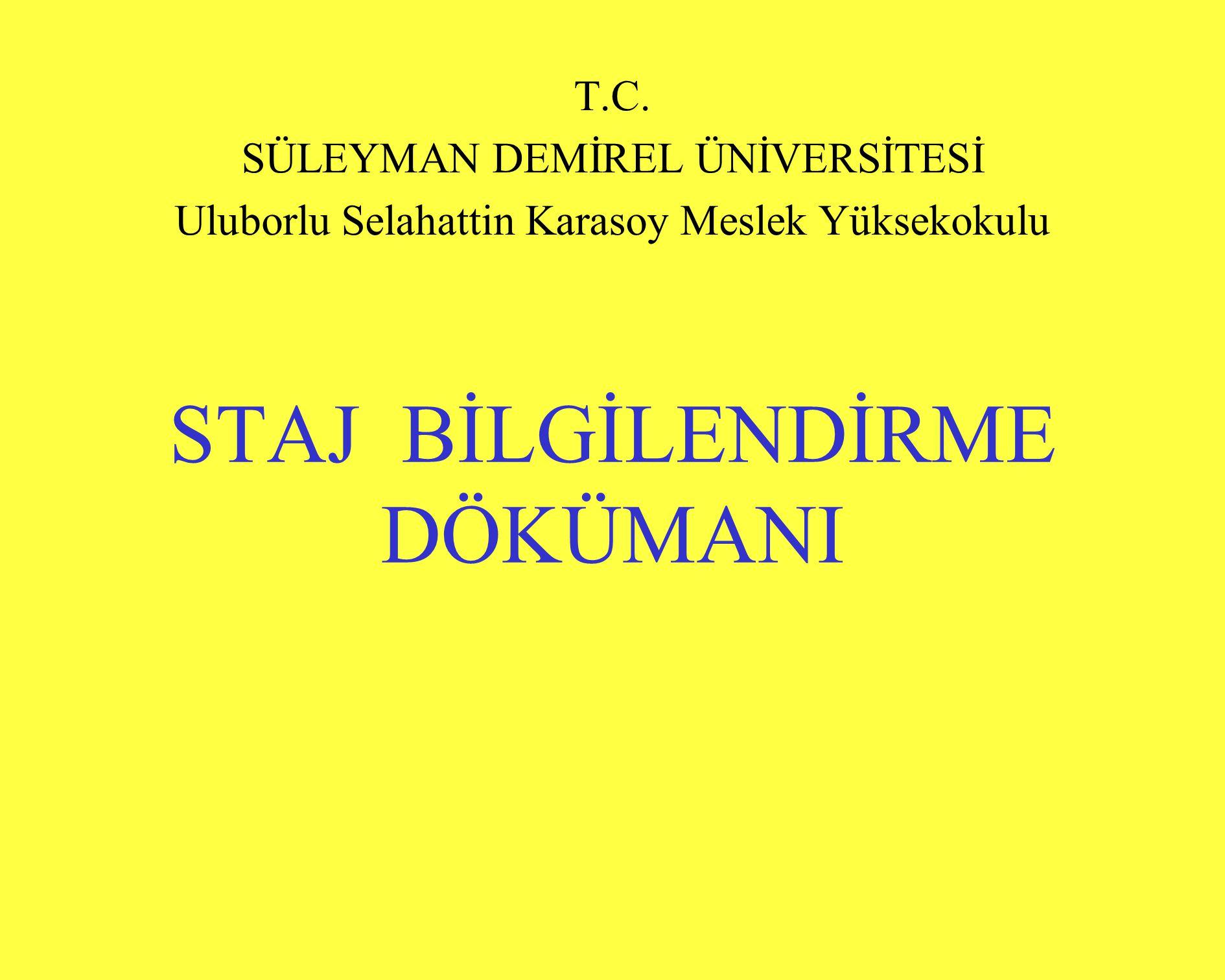 STAJ BİLGİLENDİRME DÖKÜMANI T.C.