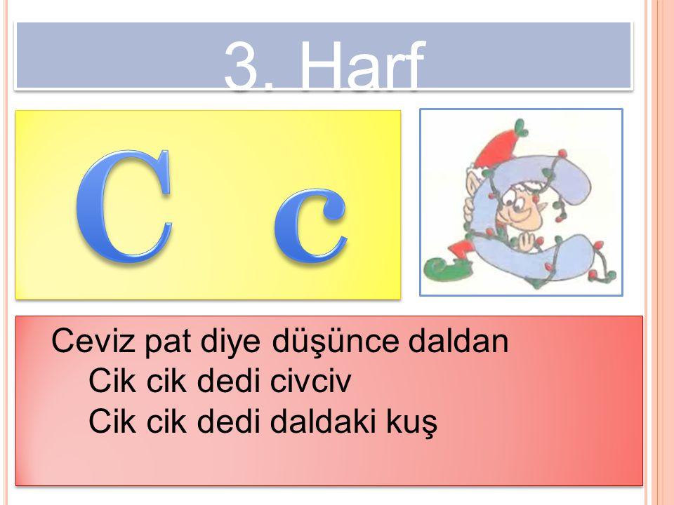 4.Harf Çatalca'da Topal çoban Çatal yapar, Çatal satar.
