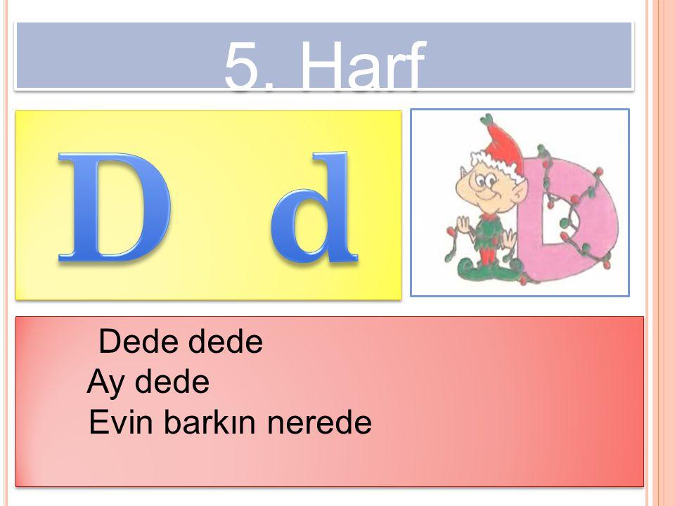 16.Harf M harfine yaparsan, İki göz birde ağız.