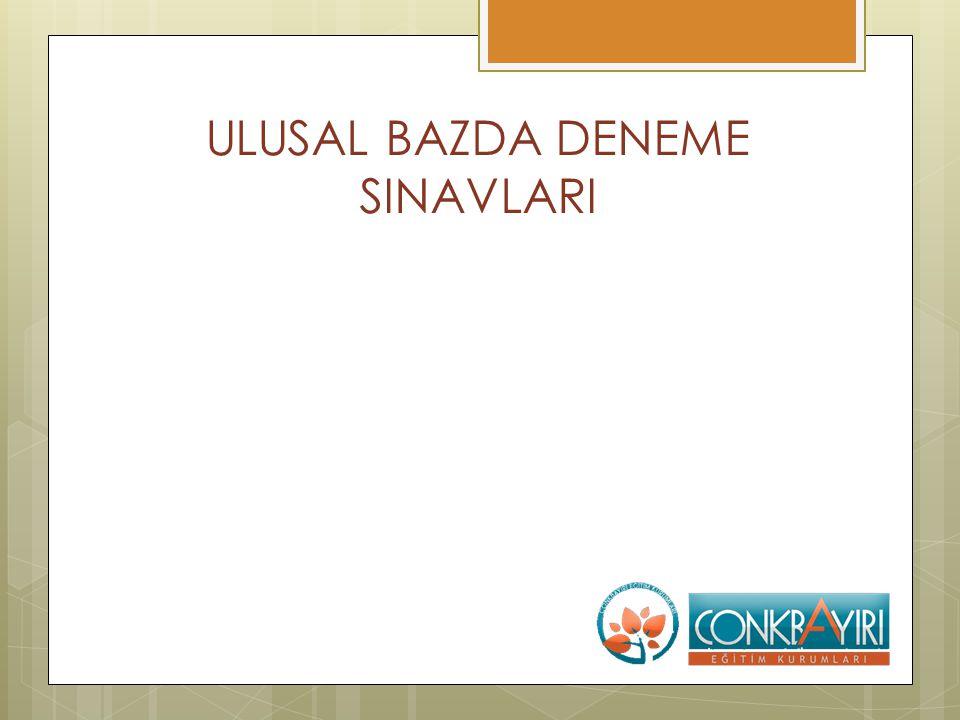 ULUSAL BAZDA DENEME SINAVLARI