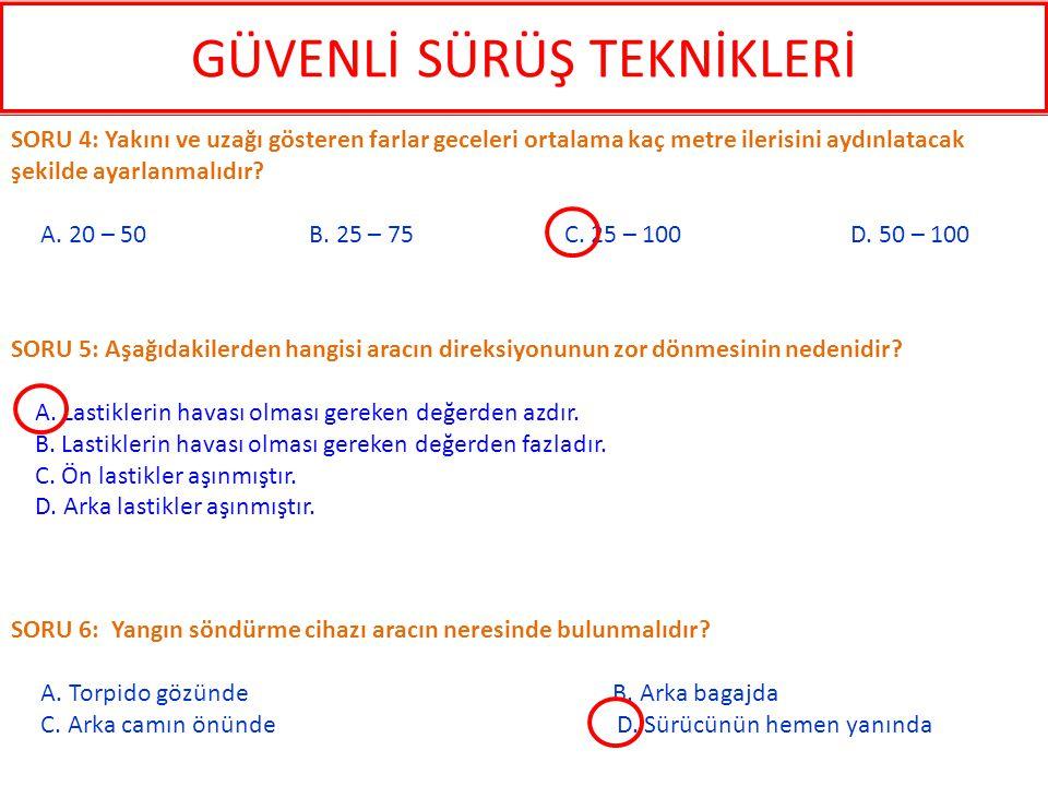 SORU 9: Kuvvetler, yükü nerede dengelerler.A. Germe kayışlarında B.