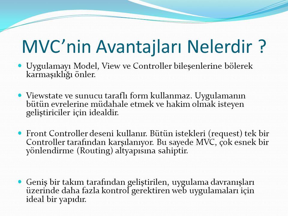 MVC'nin Avantajları Nelerdir .