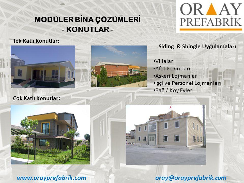 www.orayprefabrik.comoray@orayprefabrik.com MODÜLER B İ NA ÇÖZÜMLER İ - KONUTLAR - Tek Katlı Konutlar: Çok Katlı Konutlar: Siding & Shingle Uygulamala
