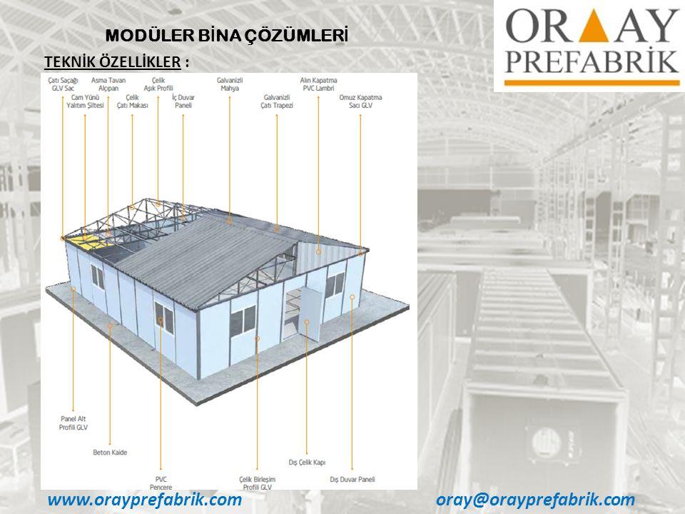 www.orayprefabrik.comoray@orayprefabrik.com MODÜLER B İ NA ÇÖZÜMLER İ TEKNİK ÖZELLİKLER :