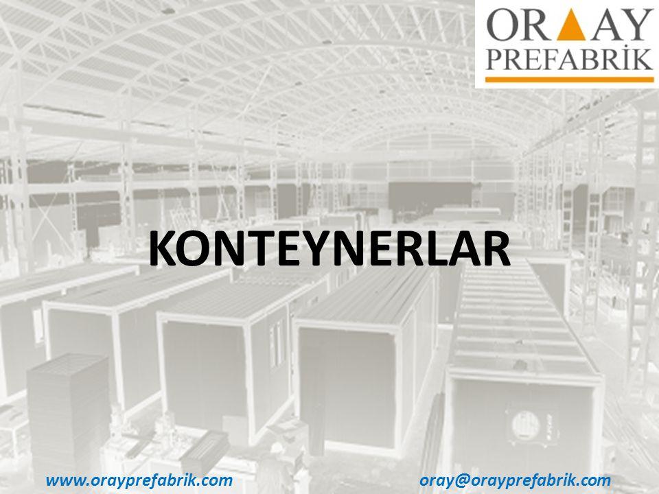 www.orayprefabrik.comoray@orayprefabrik.com KONTEYNERLAR