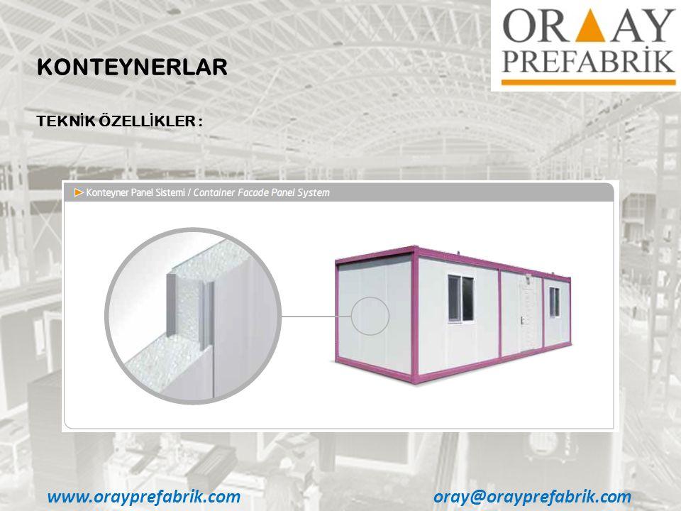 www.orayprefabrik.comoray@orayprefabrik.com KONTEYNERLAR TEKN İ K ÖZELL İ KLER :