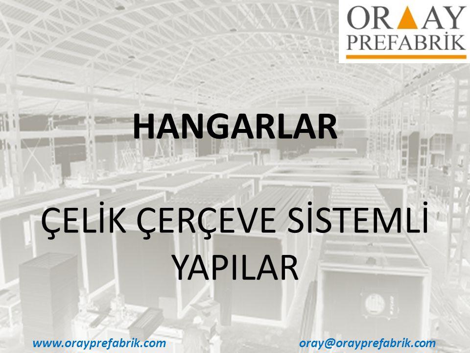 www.orayprefabrik.comoray@orayprefabrik.com HANGARLAR ÇELİK ÇERÇEVE SİSTEMLİ YAPILAR
