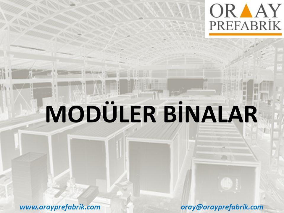 www.orayprefabrik.comoray@orayprefabrik.com MODÜLER BİNALAR