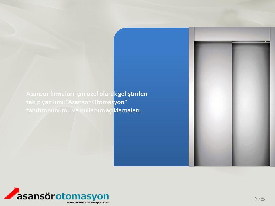 """/ 25 Asansör firmaları için özel olarak geliştirilen takip yazılımı: """"Asansör Otomasyon"""" tanıtım sunumu ve kullanım açıklamaları. 2"""