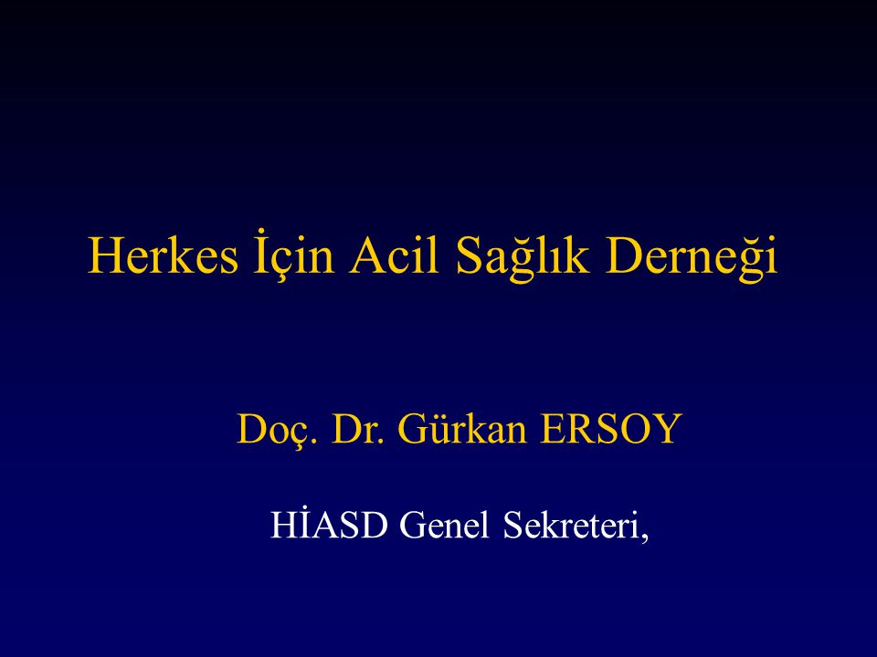 Vizyon •Türkiye'de yaptığı bilimsel çalışmalarla Dünya Acil Tıbbına örnek olmak.