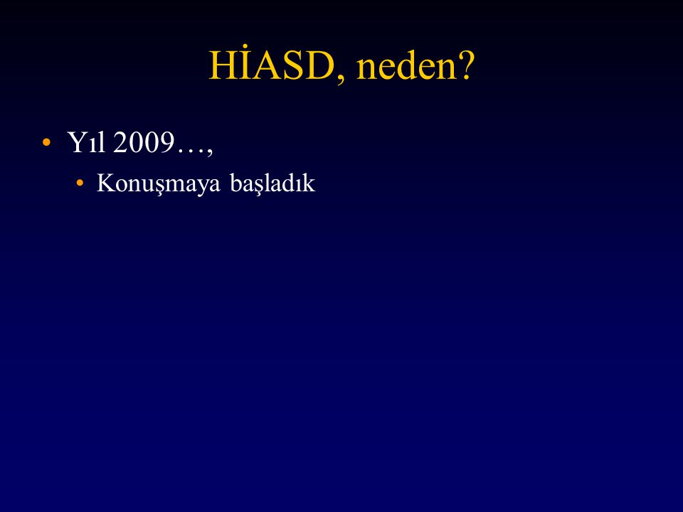 http://www.hiasd.org 2013 I. Olağan Genel Kurul