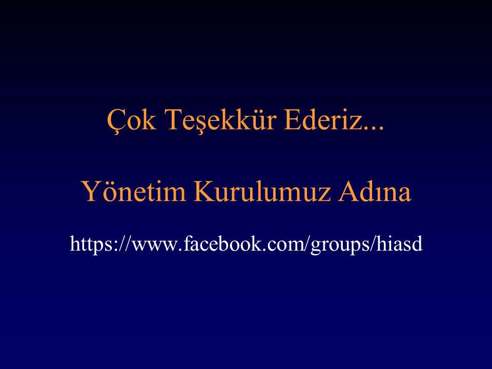 Çok Teşekkür Ederiz... Yönetim Kurulumuz Adına https://www.facebook.com/groups/hiasd