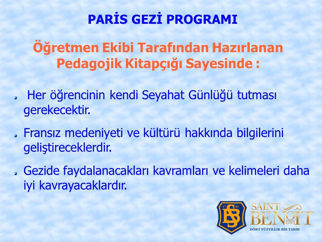 İstanbul / Paris / İstanbul yolculuğun tarih ve saatleri GİDİŞ (PGS ile) : 14 Mayıs Çarşamba günü Hareket : İstanbul (Sabiha Gökçen Havalimanı) 10.30, Varış Paris (Orly) 13.15 (PC401).