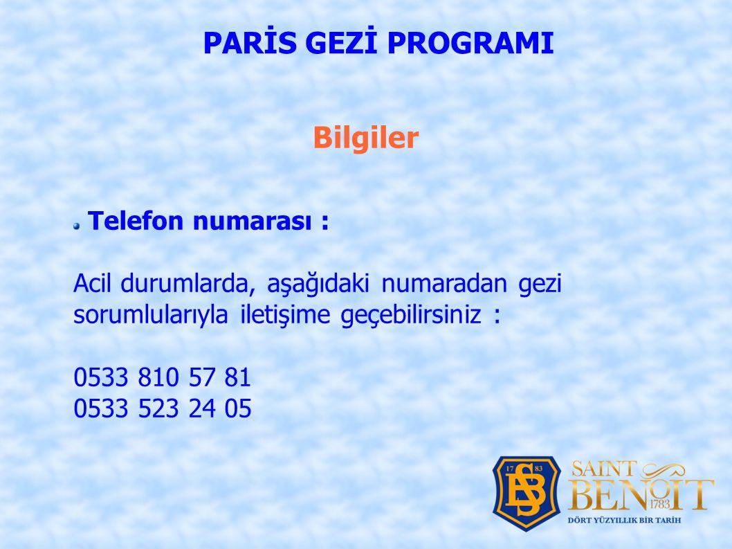 Telefon numarası : Acil durumlarda, aşağıdaki numaradan gezi sorumlularıyla iletişime geçebilirsiniz : 0533 810 57 81 0533 523 24 05 Bilgiler