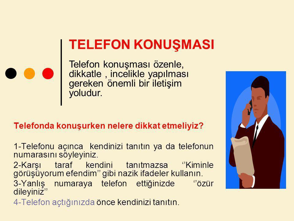 Telefonda konuşurken nelere dikkat etmeliyiz.