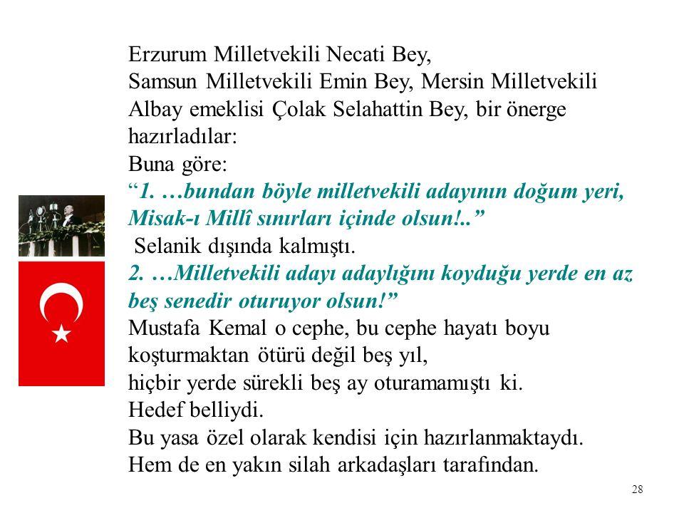28 Erzurum Milletvekili Necati Bey, Samsun Milletvekili Emin Bey, Mersin Milletvekili Albay emeklisi Çolak Selahattin Bey, bir önerge hazırladılar: Bu