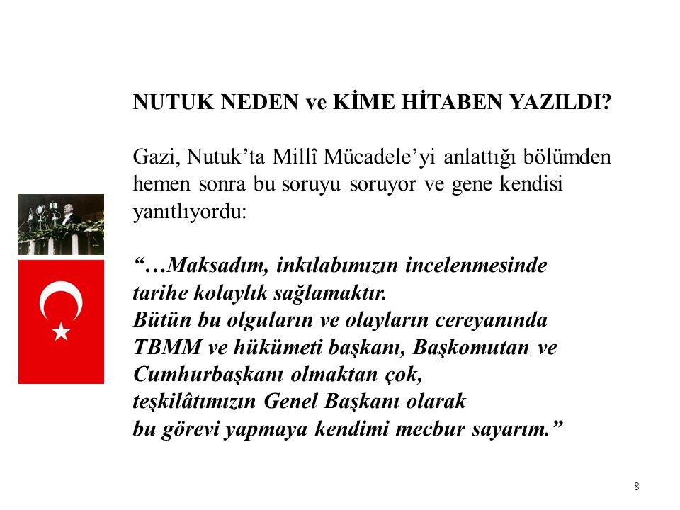 39 Ve Nutuk Gazi'nin gençliğe seslenişiyle sona eriyordu: Ey Türk Gençliği .