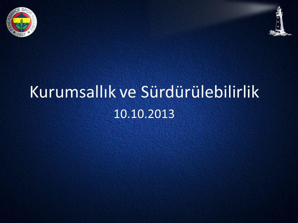 Kurumsallık ve Sürdürülebilirlik 10.10.2013