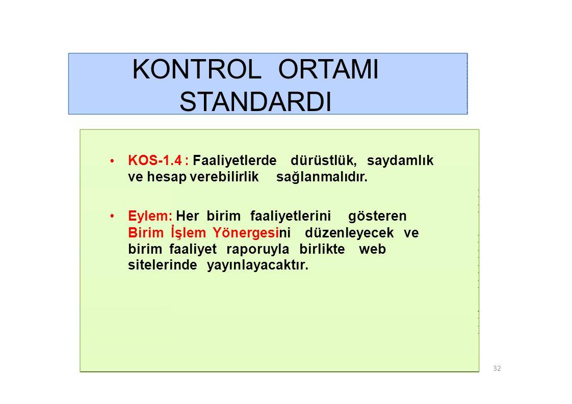 KONTROL ORTAMI STANDARDI • KOS-1.5 : İdarenin personeline ve hizmet verilenlere adil ve eşit davranılmalıdır.