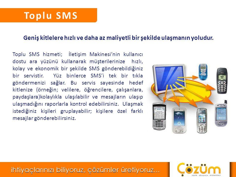 Mobil Fikirler • Toplu SMS • Toplu MMS • Hedefli Mesaj • Sesli Mesaj / IVR • Akıllı Yetenekler • Toplu E-Mail • Toplu Faks