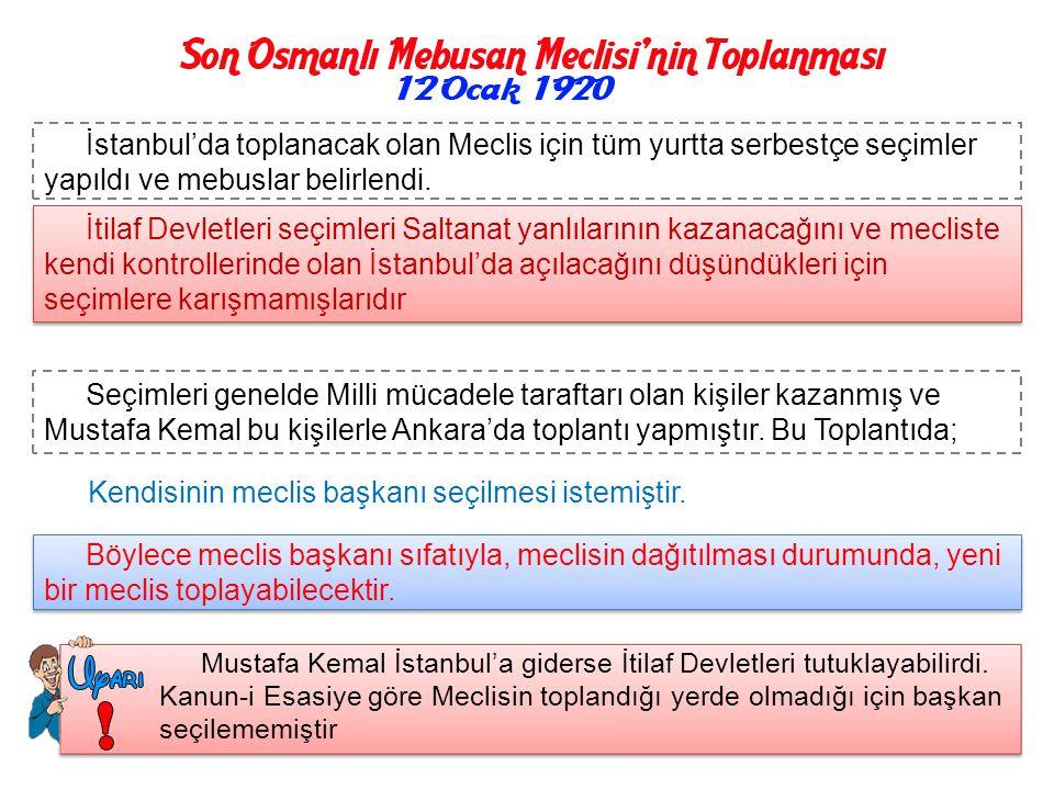 1 Meclisin toplanması ilk defa Erzurum kongresinde belirtilmişti 2 Sivas Kongresinde tüm yurttan gelen temsilcilerde toplanmasını istedi 3 Amasya Görü