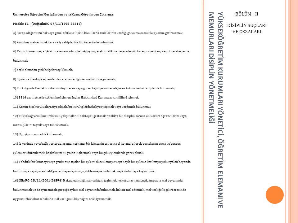 YÜKSEKÖĞRETİM KURUMLARI YÖNETİCİ, ÖĞRETİM ELEMANI VE MEMURLARI DİSİPLİN YÖNETMELİĞİ BÖLÜM - II DİSİPLİN SUÇLARI VE CEZALARI Üniversite Öğretim Mesleği
