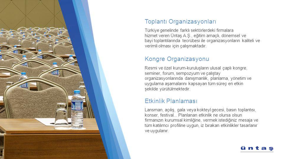 Türkiye genelinde farklı sektörlerdeki firmalara hizmet veren Üntaş A.Ş., eğitim amaçlı, dönemsel ve bayi toplantılarında tecrübesi ile organizasyonla
