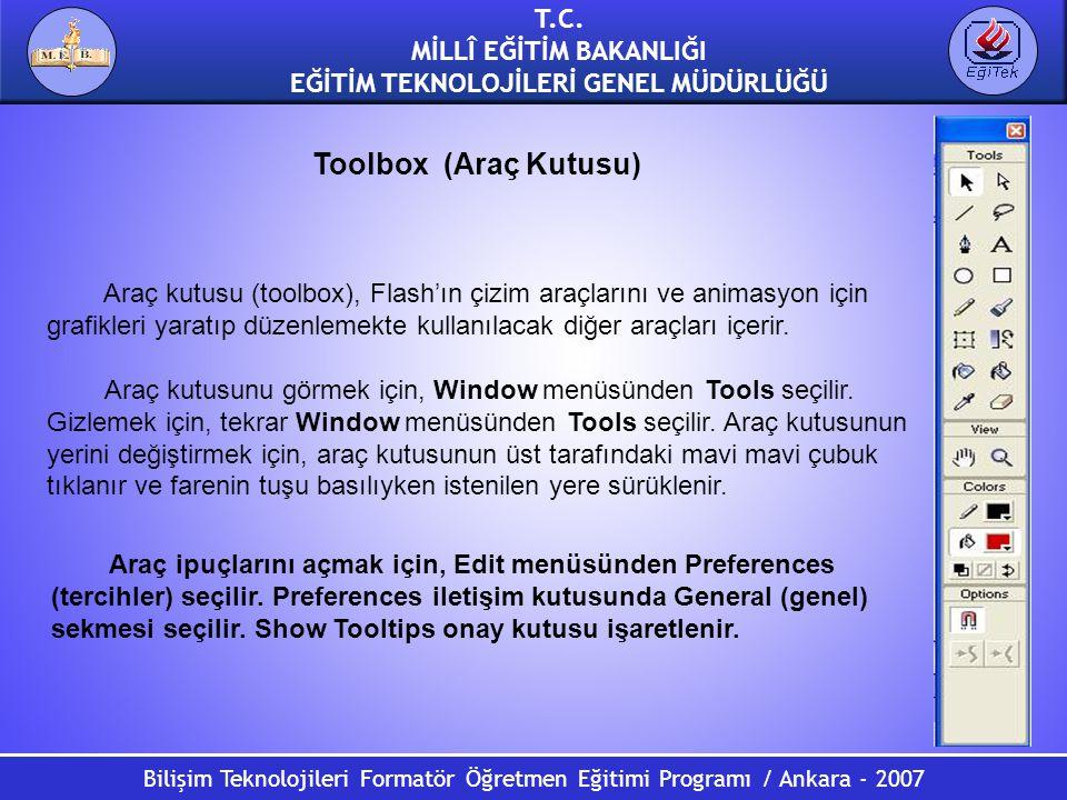 Bilişim Teknolojileri Formatör Öğretmen Eğitimi Programı / Ankara - 2007 T.C. MİLLÎ EĞİTİM BAKANLIĞI EĞİTİM TEKNOLOJİLERİ GENEL MÜDÜRLÜĞÜ Araç kutusu