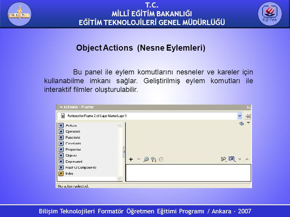 Bilişim Teknolojileri Formatör Öğretmen Eğitimi Programı / Ankara - 2007 T.C. MİLLÎ EĞİTİM BAKANLIĞI EĞİTİM TEKNOLOJİLERİ GENEL MÜDÜRLÜĞÜ Object Actio