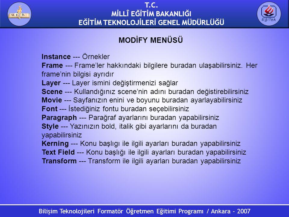 Bilişim Teknolojileri Formatör Öğretmen Eğitimi Programı / Ankara - 2007 T.C. MİLLÎ EĞİTİM BAKANLIĞI EĞİTİM TEKNOLOJİLERİ GENEL MÜDÜRLÜĞÜ Instance ---