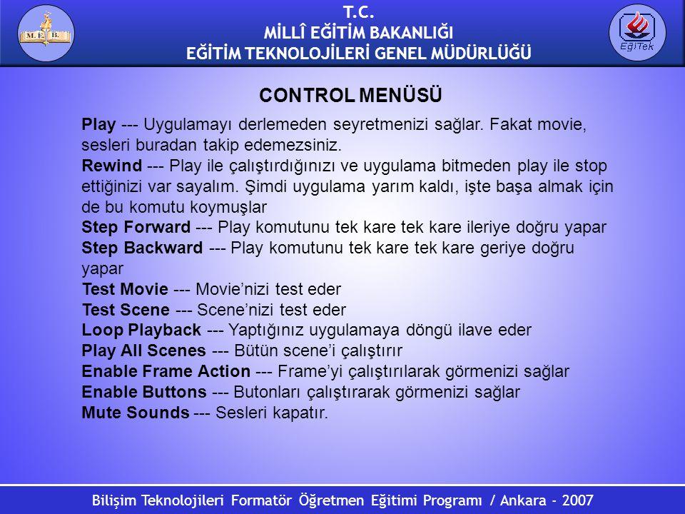 Bilişim Teknolojileri Formatör Öğretmen Eğitimi Programı / Ankara - 2007 T.C. MİLLÎ EĞİTİM BAKANLIĞI EĞİTİM TEKNOLOJİLERİ GENEL MÜDÜRLÜĞÜ Play --- Uyg