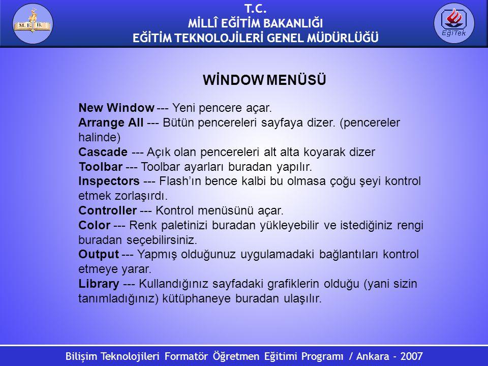 Bilişim Teknolojileri Formatör Öğretmen Eğitimi Programı / Ankara - 2007 T.C. MİLLÎ EĞİTİM BAKANLIĞI EĞİTİM TEKNOLOJİLERİ GENEL MÜDÜRLÜĞÜ New Window -
