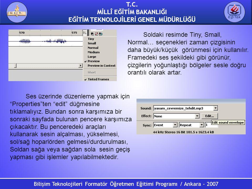 Bilişim Teknolojileri Formatör Öğretmen Eğitimi Programı / Ankara - 2007 T.C. MİLLÎ EĞİTİM BAKANLIĞI EĞİTİM TEKNOLOJİLERİ GENEL MÜDÜRLÜĞÜ Soldaki resi