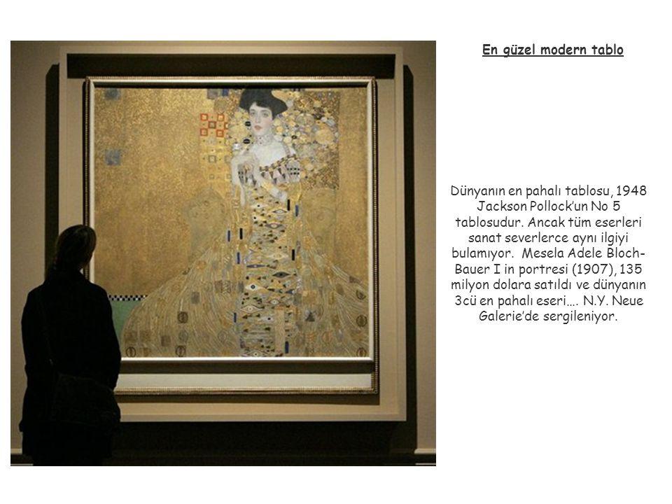 En güzel modern tablo Dünyanın en pahalı tablosu, 1948 Jackson Pollock'un No 5 tablosudur. Ancak tüm eserleri sanat severlerce aynı ilgiyi bulamıyor.