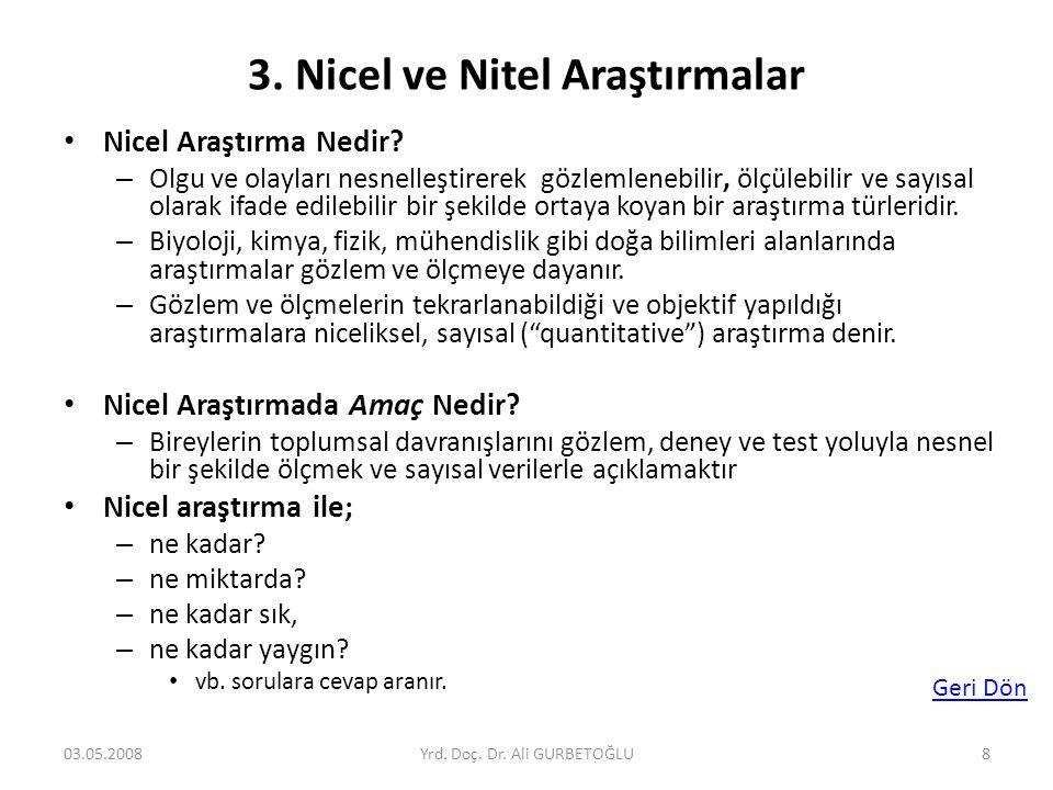 3. Nicel ve Nitel Araştırmalar • Nicel Araştırma Nedir? – Olgu ve olayları nesnelleştirerek gözlemlenebilir, ölçülebilir ve sayısal olarak ifade edile