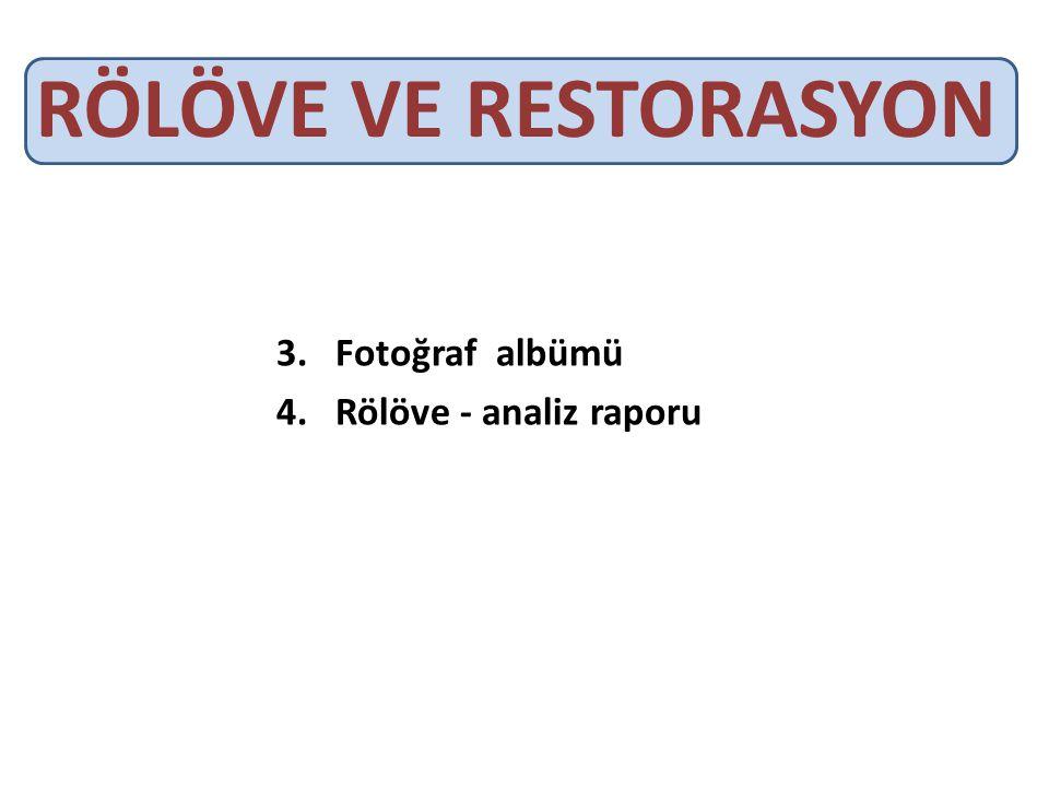 RÖLÖVE VE RESTORASYON 3.Fotoğraf albümü 4.Rölöve - analiz raporu
