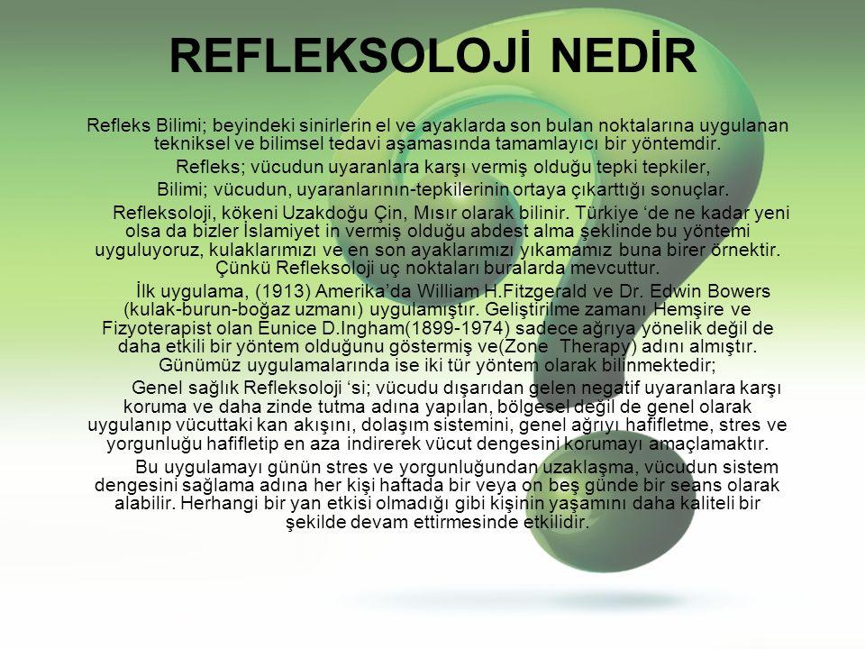 Hastalıklarda (Engellilerde) Refleksoloji; tamamen sinirlere direk yapılan bir uygulamadır.