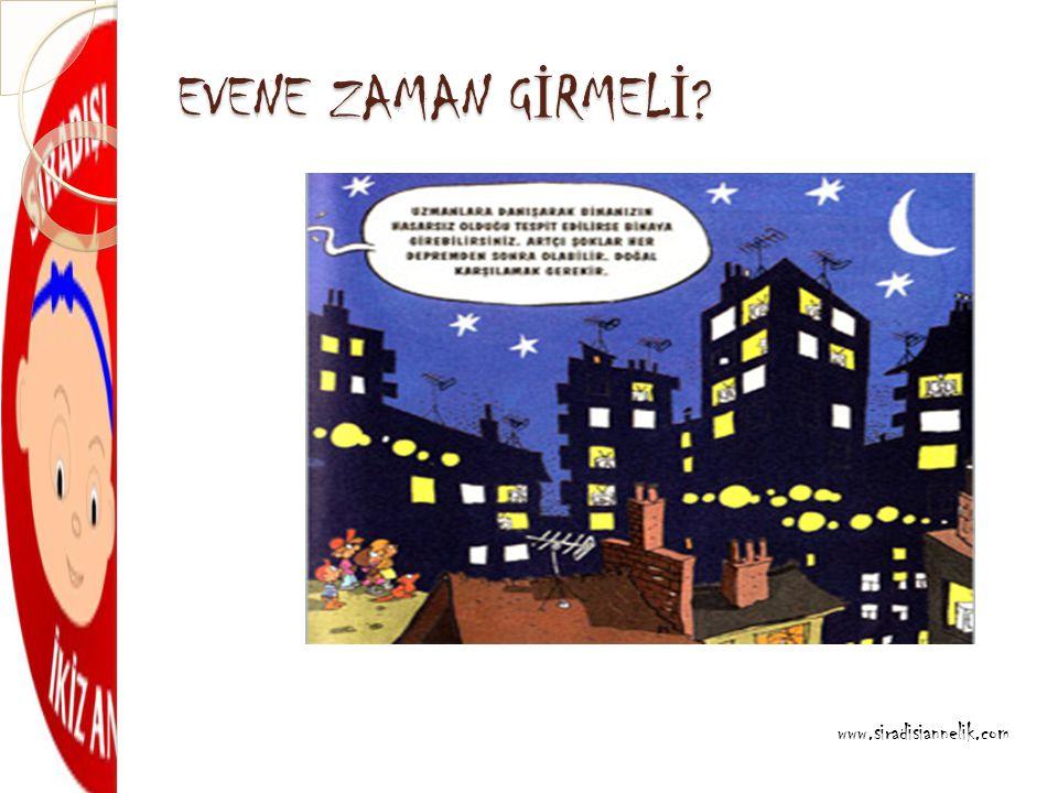 EVENE ZAMAN G İ RMEL İ ? www.siradisiannelik.com
