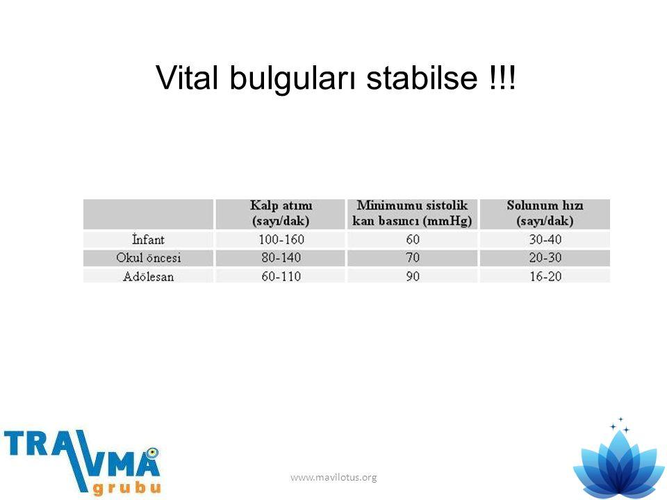Vital bulguları stabilse !!! www.mavilotus.org