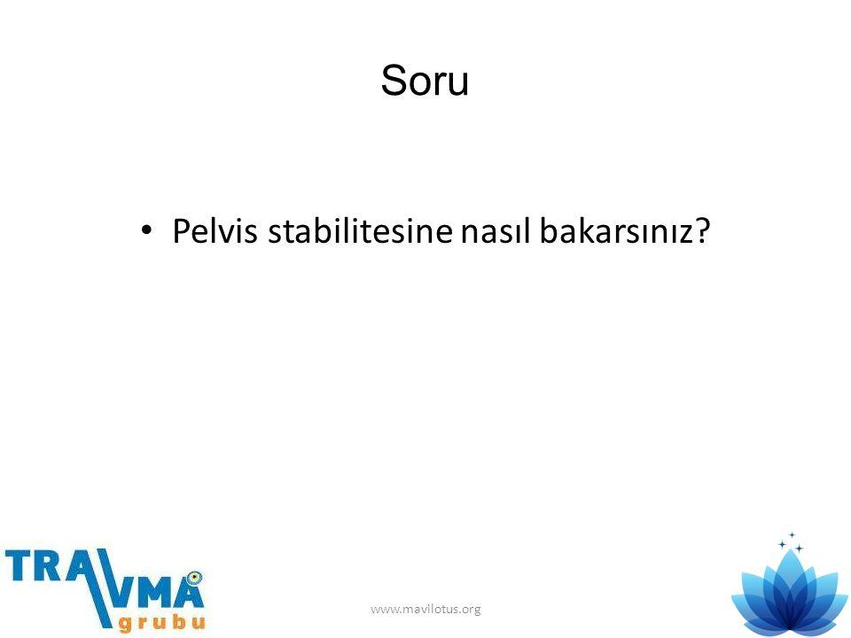 Soru • Pelvis stabilitesine nasıl bakarsınız? www.mavilotus.org