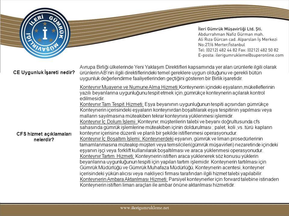 CE Uygunluk İşareti nedir? Avrupa Birliği ülkelerinde Yeni Yaklaşım Direktifleri kapsamında yer alan ürünlerle ilgili olarak ürünlerin AB'nin ilgili d